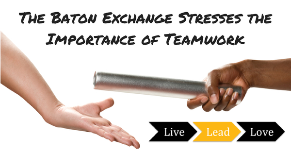 The Baton Exchange Stresses the Importance of Teamwork - :: Triune ...