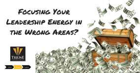 Focusing Your Leadership Energy in the