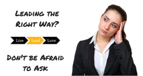 Leading the Right Way-Don't be Afraid to
