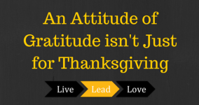 An Attitude of Gratitude isn't Just for